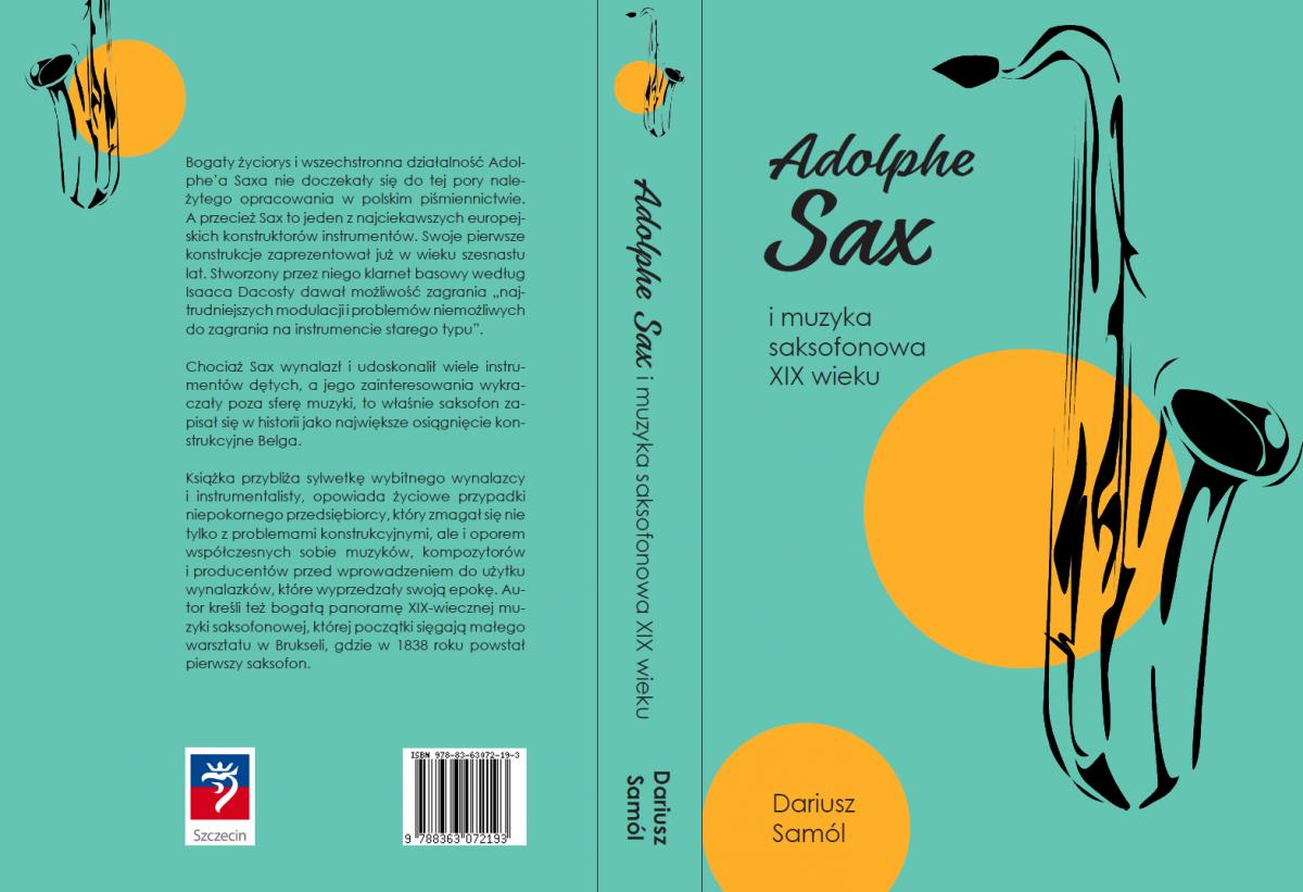 Publikacja książki Dariusza Samóla – Adolphe Sax i muzyka saksofonowa XIX w.